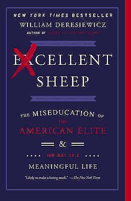 1 of 1 - Excellent Sheep: The Miseducation of the American Elite and the Way to a Meanin…