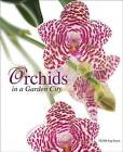 Orchids in a Garden City by Eng-Soon Teoh (Hardback, 2011)