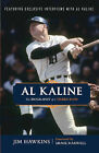 Al Kaline: The Biography of a Tigers Icon by Jim Hawkins (Paperback / softback, 2013)