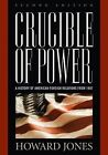 Crucible of Power: A History of American Foreign Relations from 1897 by Howard Jones (Paperback, 2008)