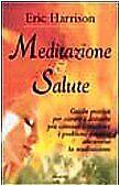 meditazione  salute Eric Harrison 9788834416617