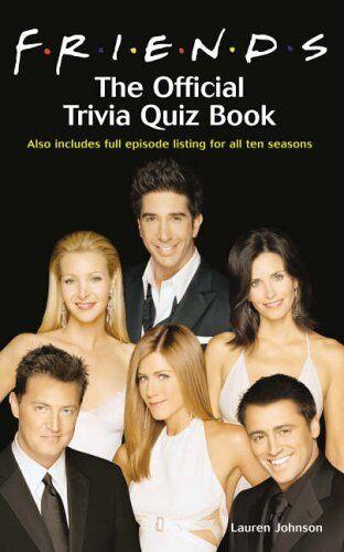 """Friends"": The Official Trivia Quiz Book By Lauren Johnson"""