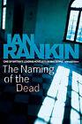 The Naming of the Dead by Ian Rankin (Hardback, 2006)