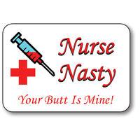Nurse Nasty Name Badge Halloween Costume Prop Your Butt Is Mine
