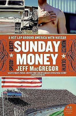 1 of 1 - USED (LN) Sunday Money: Speed! Lust! Madness! Death! A Hot Lap Around America wi