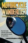 Motorcycle Wanderlust in Europe and North America by Christopher R. Finch (Paperback, 2015)