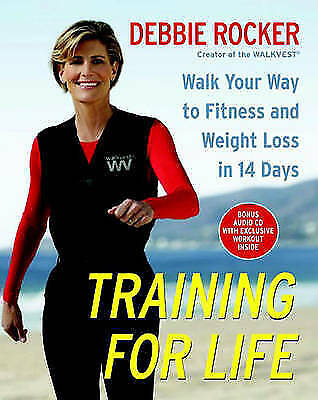 Training for Life: Walk Your Way to Fitness and Weight Loss in 14 Days, Rocker,