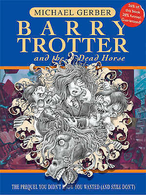 1 of 1 - Barry Trotter and the Dead Horse by Michael Gerber (Hardback, 2004) Brand new