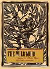 The Wild Muir: Twenty-Two of John Muir's Greatest Adventures by Yosemite Conservancy (Paperback, 2013)