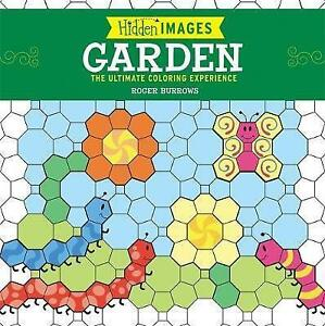 Hidden Images: Garden: The Ultimate Coloring Experience by Roger ...