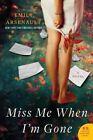 Miss Me When I'm Gone by Emily Arsenault (Paperback / softback, 2012)