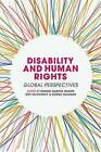 Disability and Human Rights: Global Perspectives by Palgrave Macmillan (Paperback, 2015)