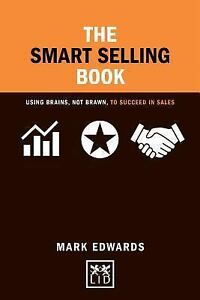 Concise Advice Lab The Smart Selling Book Using Brains Not Brawn To 9781911498315 Ebay