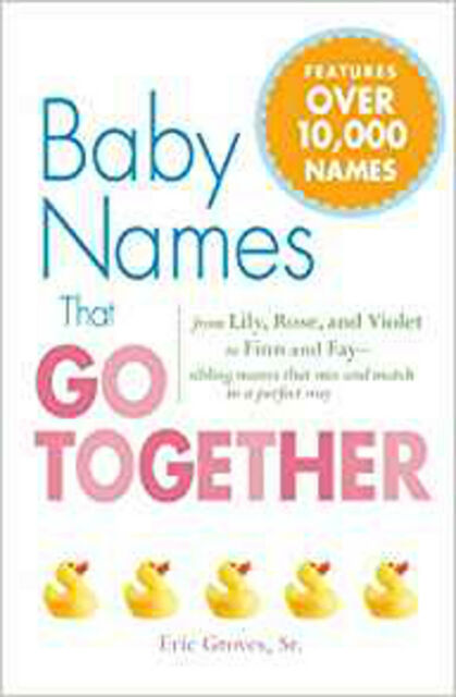 Baby Names That Go Together: from Lily, Rose, and Violet to Finn and Fay - sibli