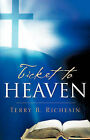 Ticket to Heaven by Terry B Richesin (Paperback / softback, 2006)