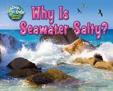 Why Is Seawater Salty? (Drip, Drip, Drop: Earth's Water), Lawrence, Ellen, Very