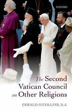 The Second Vatican Council on Other Religions by Gerald O'Collins S.J. (2015,...