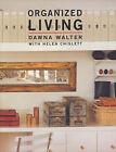 Organized Living by Helen Chislett, Dawna Walter (Paperback, 2001)