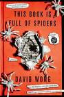 This Book Is Full of Spiders: Seriously, Dude, Don't Touch It by David Wong (Paperback / softback, 2013)