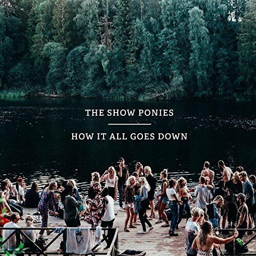 Show Ponies - How It All Goes Down [CD]