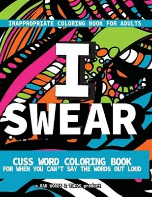 inappropriate coloring book for adults i swear cuss words coloring book for  9781676428602