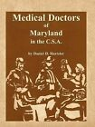 Medical Doctors of Maryland in the C.S.A. by Daniel D Hartzler (Paperback / softback, 2009)