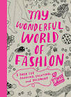 My Wonderful World of Fashion: A Book for Drawing, Creating and Dreaming by Nina Chakrabarti (Paperback, 2009)