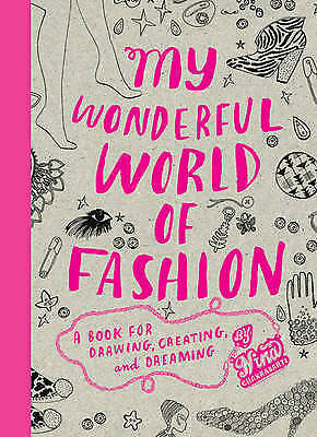 1 of 1 - My Wonderful World of Fashion: A Book for Drawing, Creating. CHAKRABARTI r282