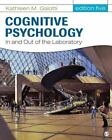 Cognitive Psychology in and Out of the Laboratory by Kathleen M. Galotti (2013, Hardcover)