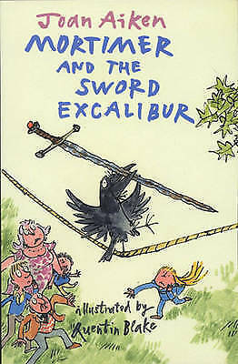 """AS NEW"" Aiken, Joan, Mortimer and the Sword Excalibur (Arabel and Mortimer), Bo"