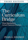 The Curriculum Bridge: From Standards to Actual Classroom Practice by SAGE Publications Inc (Paperback, 2009)