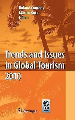 Trends and Issues in Global Tourism 2010, Conrady and Buck, (Hardback, 2010)