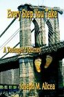 Every Step You Take a Teenager's Journey 9781410799098 Book