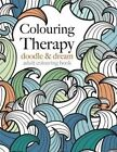 Colouring Therapy: Doodle & Dream by Christina Rose (Paperback / softback, 2015)