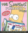 The Simpsons Forever: The Complete Guide to Our Favourite Family ... Continued by Matt Groening (Paperback, 1999)