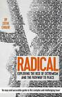 Radical: Exploring the Rise of Extremism and the Pathway to Peace by Steve Chalke (Paperback, 2016)