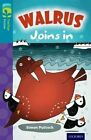 Oxford Reading Tree Treetops Fiction: Level 9 More Pack A: Walrus Joins in by Simon Puttock (Paperback, 2014)
