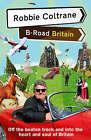 Robbie Coltrane's B-Road Britain by Robbie Coltrane (Hardback, 2008)