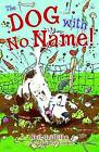 The Dog with No Name! by Neil Griffiths (Paperback, 2016)