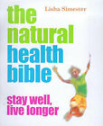 The Natural Health Bible: Stay Well, Live Longer by Lisha Simester (Hardback, 2001)