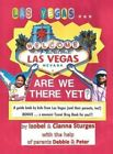 Las Vegas ... Are We There Yet? a Book by Kids from Las Vegas (and Their Parents, Too!) by Cianna Sturges, Izobel Sturges (Hardback, 2013)