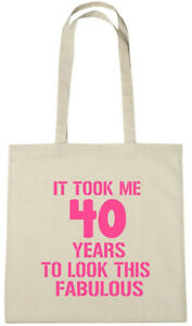 Image Is Loading It Took Me 40 Fab Bag 40th Birthday