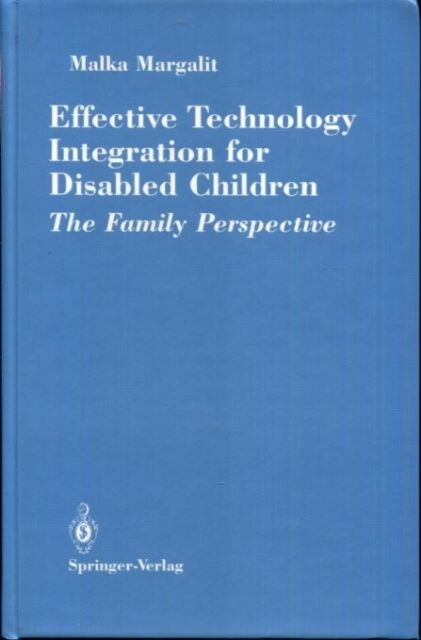 Effective Technology Integration for Disabled Children: The Family Perspective