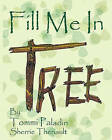 Fill Me in Tree by Sherrie Theriault (Paperback / softback, 2010)