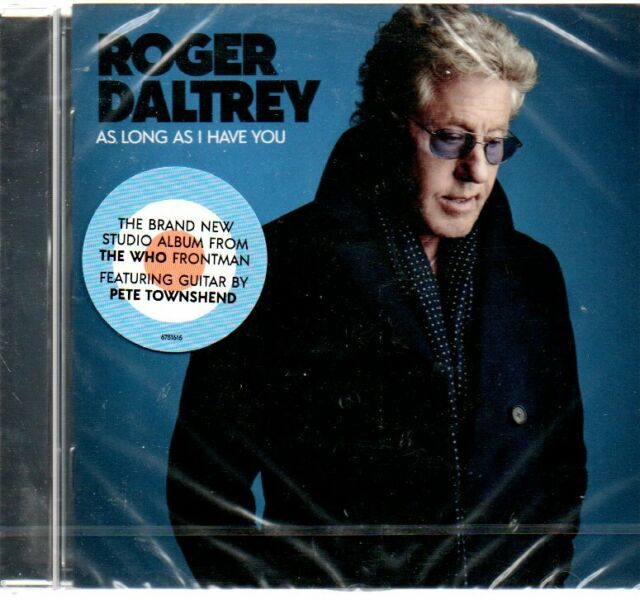 Roger Daltrey, as long as i have you, 2018 Polydor 11 tracks Rock. New/Sealed