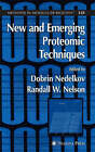 New and Emerging Proteomic Techniques by Humana Press Inc. (Hardback, 2006)