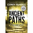 Ancient Paths : Rediscovering Delight in the Word of God by Corey Russell (2012, Hardcover)