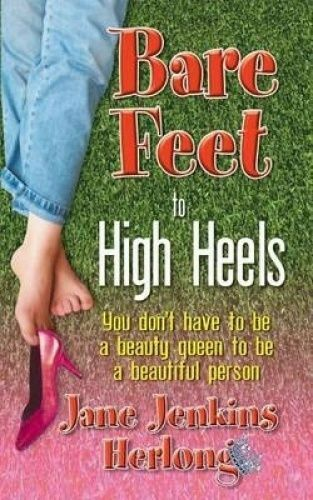 1 of 1 - Bare Feet High Heels You Don't Have Be Beauty Queen B by Herlong Jane Jenkins