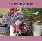 Flower Shop Secrets by Sally Page (Hardback, 2008)