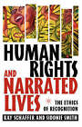 Human Rights and Narrated Lives: The Ethics of Recognition by Sidonie Smith, Kay Schaffer (Paperback, 2004)